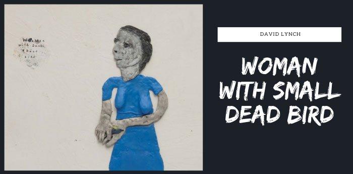 زن با پرندهی کوچک مرده- ۲۰۱۸